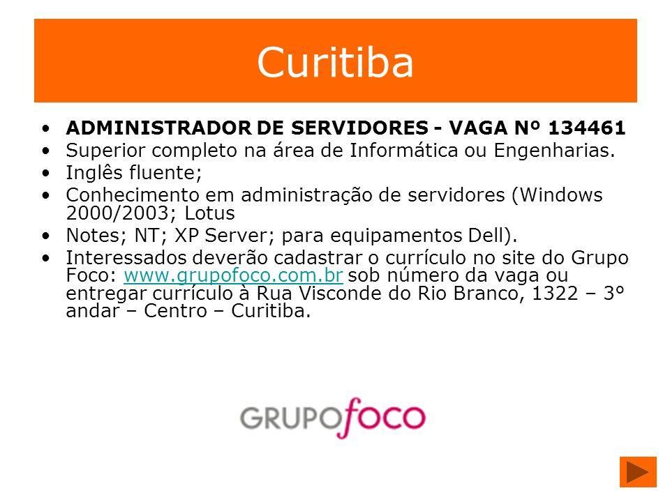 Curitiba ADMINISTRADOR DE SERVIDORES - VAGA Nº 134461