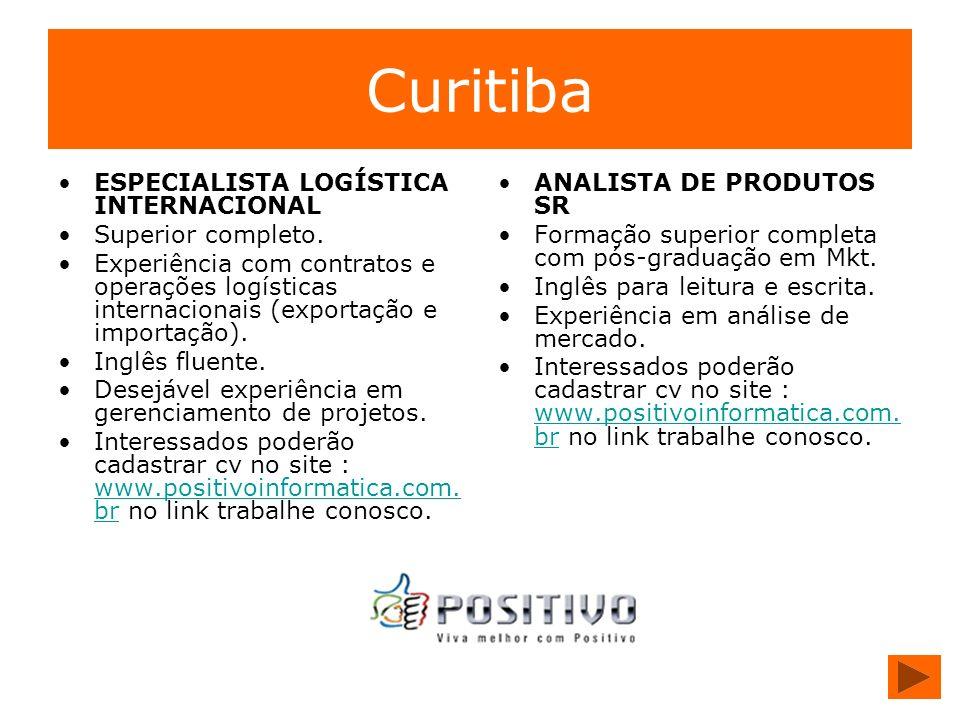 Curitiba ESPECIALISTA LOGÍSTICA INTERNACIONAL Superior completo.