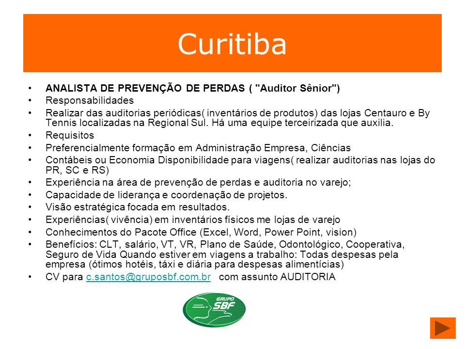 Curitiba ANALISTA DE PREVENÇÃO DE PERDAS ( Auditor Sênior )