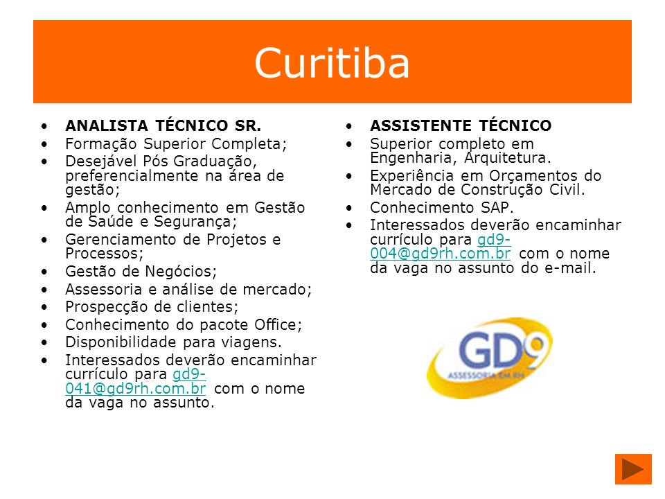 Curitiba ANALISTA TÉCNICO SR. Formação Superior Completa;