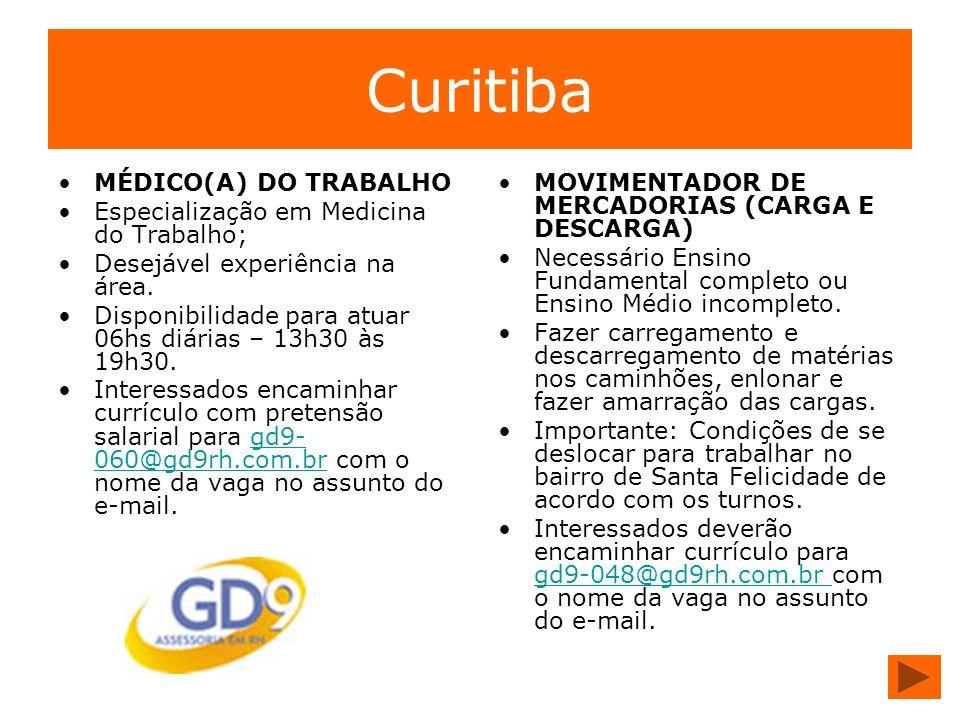 Curitiba MÉDICO(A) DO TRABALHO Especialização em Medicina do Trabalho;