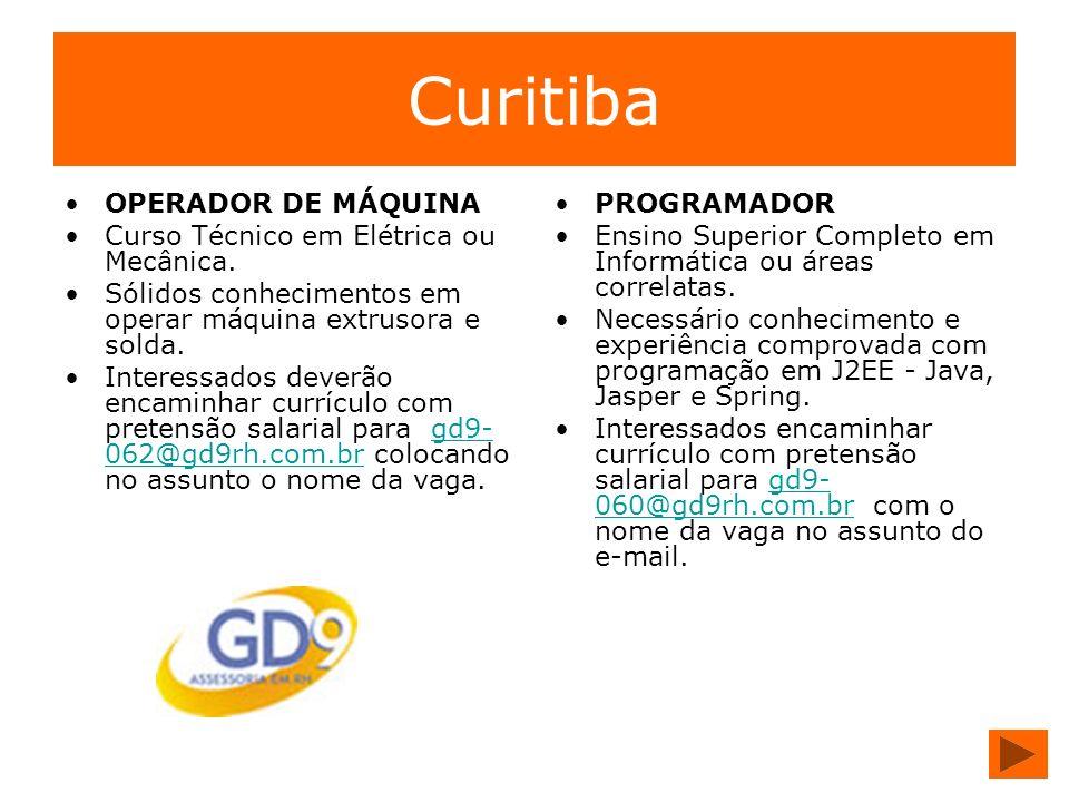 Curitiba OPERADOR DE MÁQUINA Curso Técnico em Elétrica ou Mecânica.