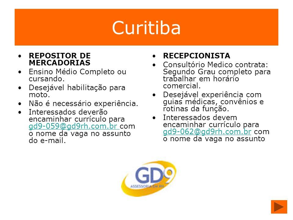 Curitiba REPOSITOR DE MERCADORIAS Ensino Médio Completo ou cursando.