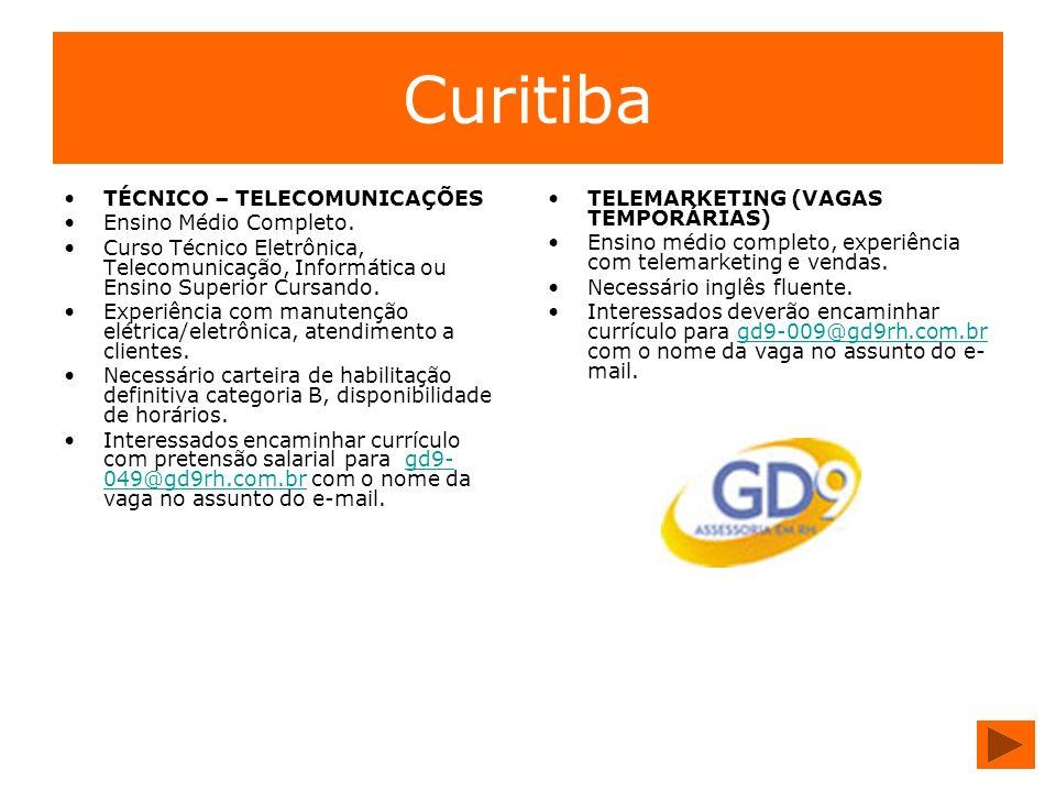 Curitiba TÉCNICO – TELECOMUNICAÇÕES Ensino Médio Completo.