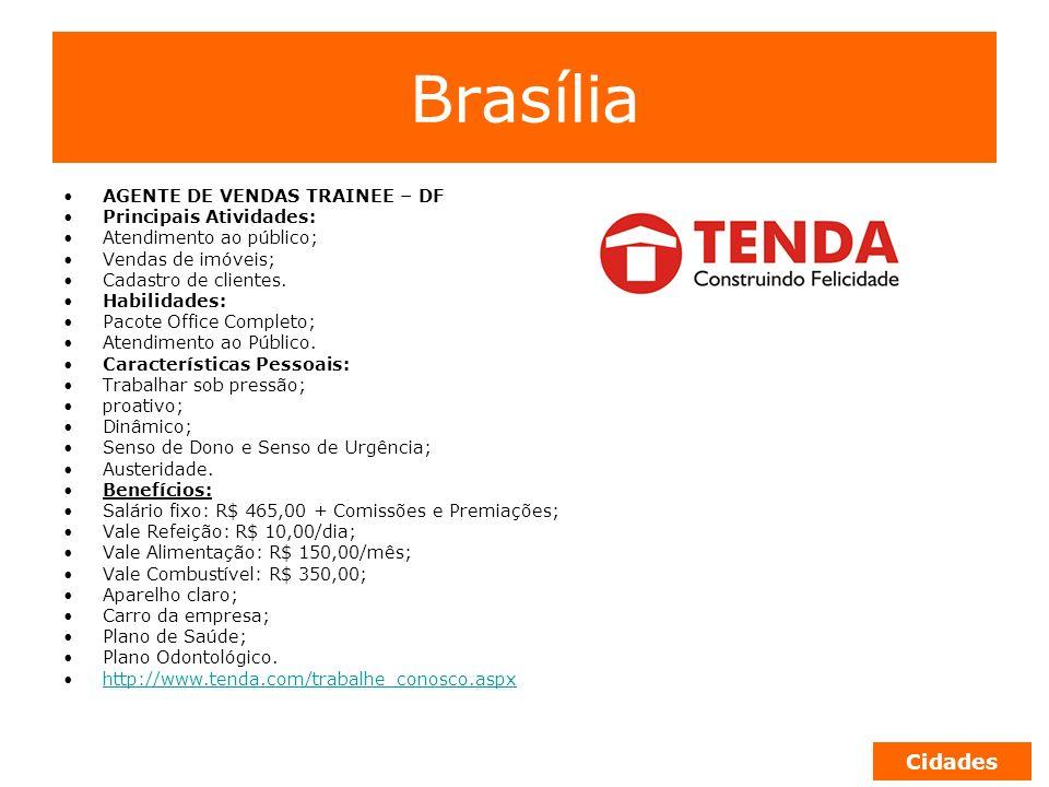 Brasília Cidades AGENTE DE VENDAS TRAINEE – DF Principais Atividades: