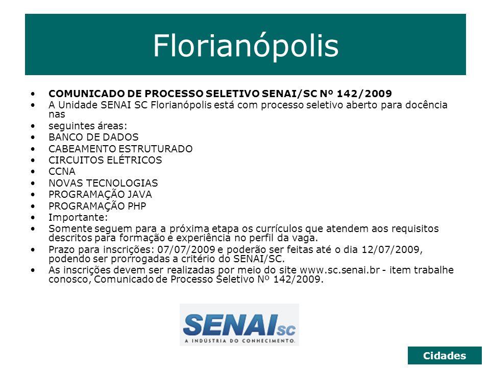 Florianópolis COMUNICADO DE PROCESSO SELETIVO SENAI/SC Nº 142/2009