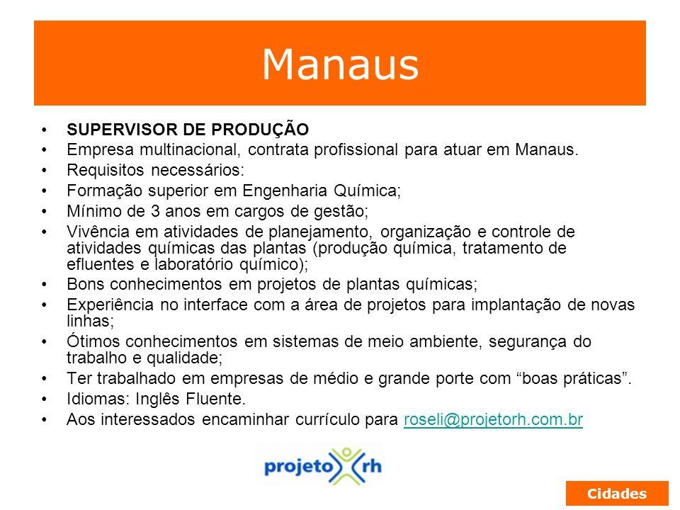 Manaus SUPERVISOR DE PRODUÇÃO