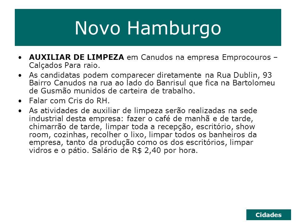 Novo Hamburgo AUXILIAR DE LIMPEZA em Canudos na empresa Emprocouros – Calçados Para raio.