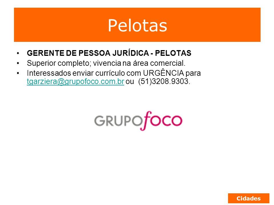 Pelotas GERENTE DE PESSOA JURÍDICA - PELOTAS