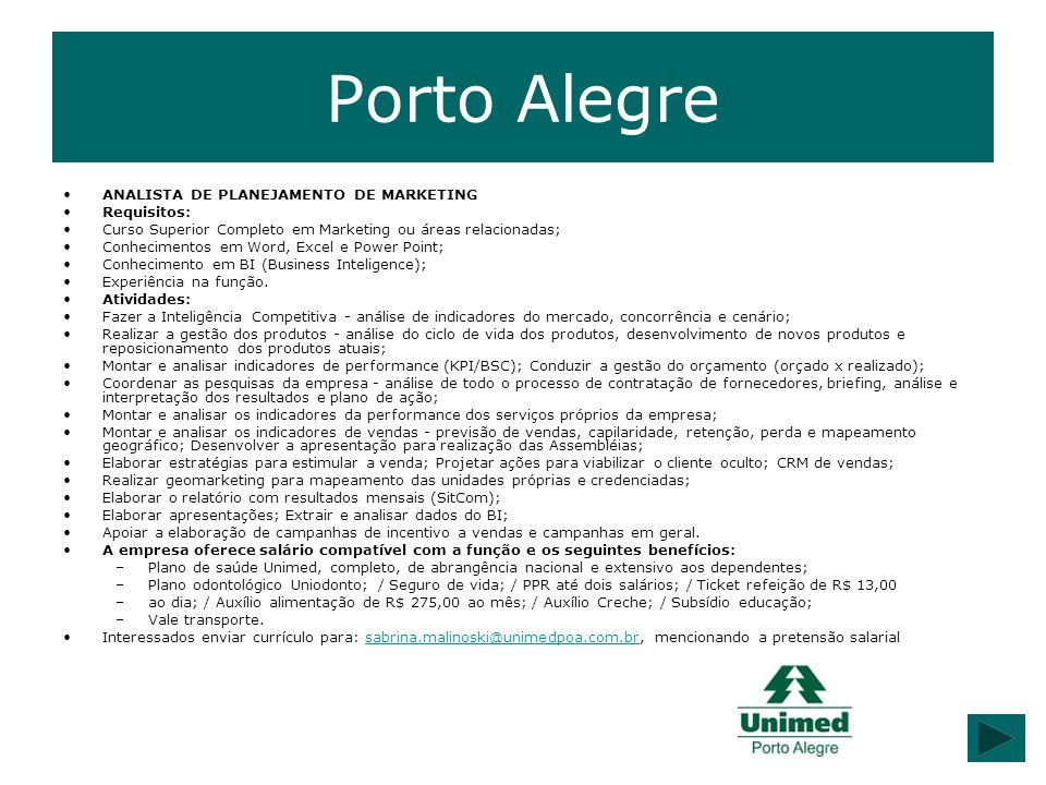 Porto Alegre ANALISTA DE PLANEJAMENTO DE MARKETING Requisitos: