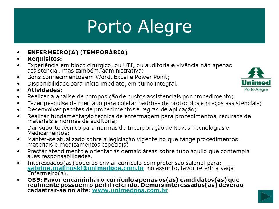 Porto Alegre ENFERMEIRO(A) (TEMPORÁRIA) Requisitos: