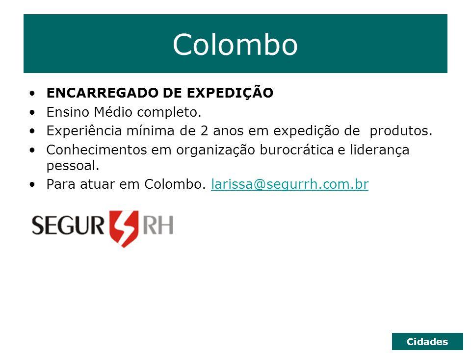 Colombo ENCARREGADO DE EXPEDIÇÃO Ensino Médio completo.
