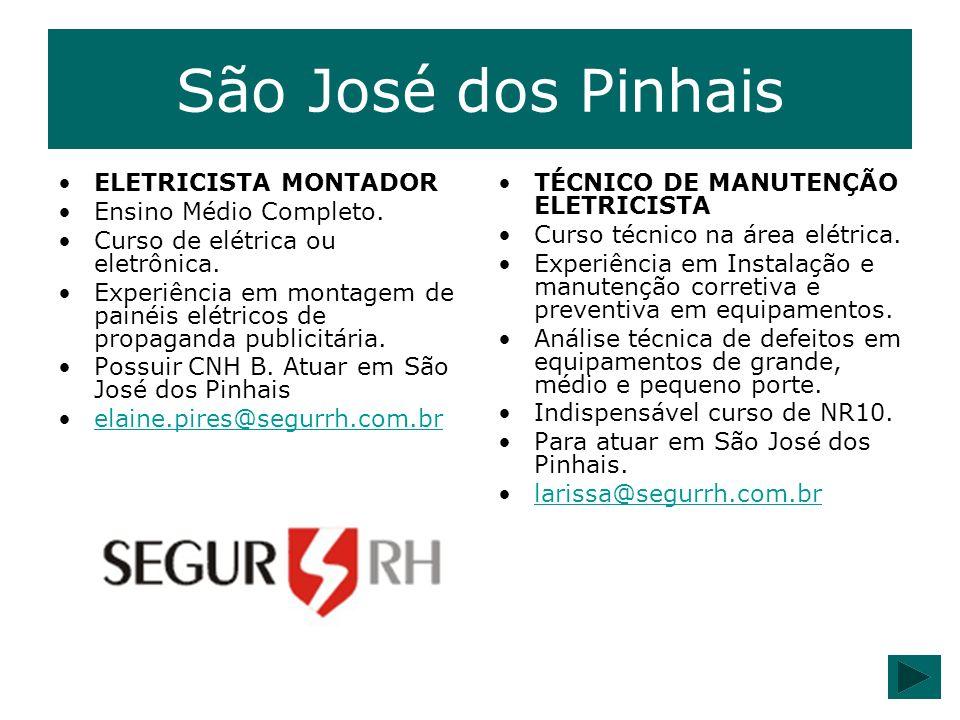 São José dos Pinhais ELETRICISTA MONTADOR Ensino Médio Completo.