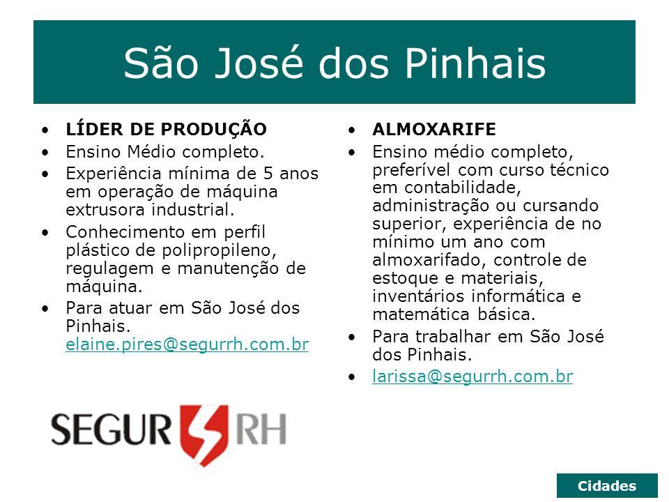 São José dos Pinhais LÍDER DE PRODUÇÃO Ensino Médio completo.