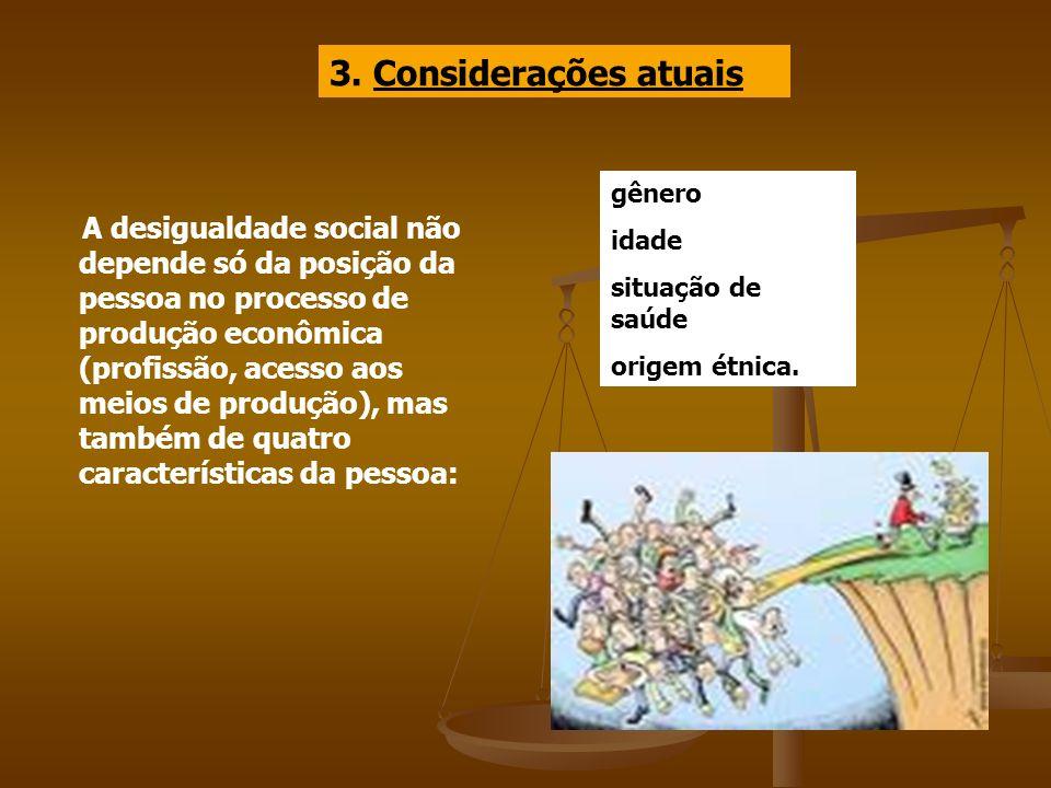 3. Considerações atuais gênero. idade. situação de saúde. origem étnica.