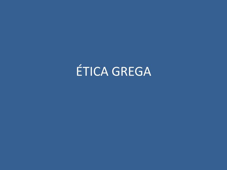 ÉTICA GREGA