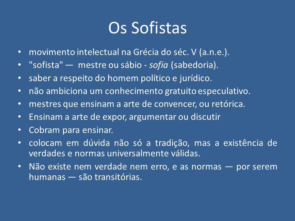 Os Sofistas movimento intelectual na Grécia do séc. V (a.n.e.).