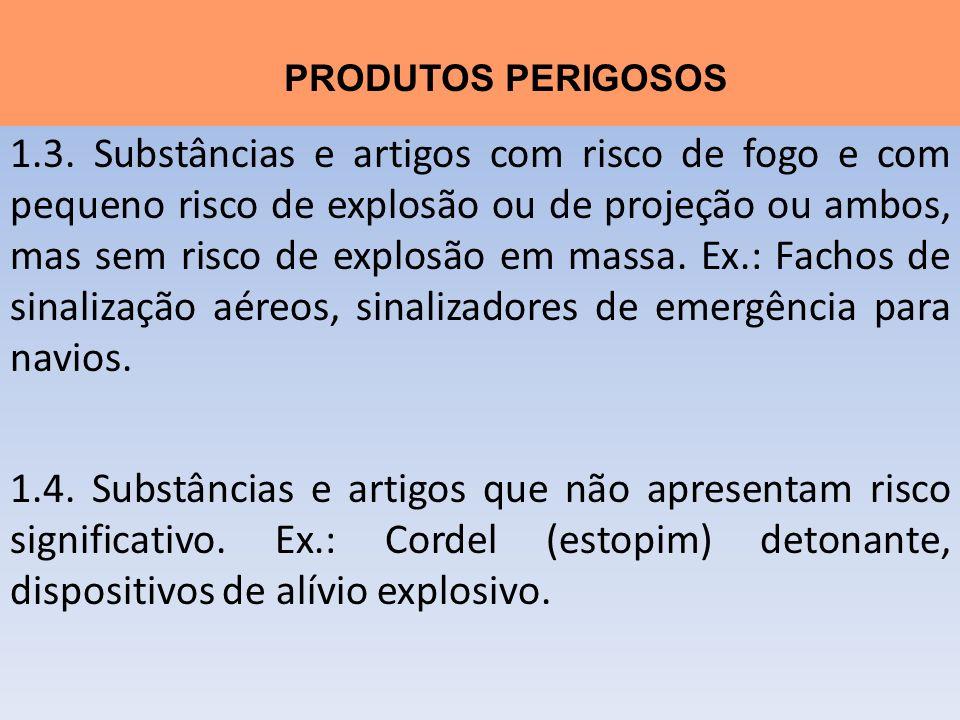 1.3. Substâncias e artigos com risco de fogo e com pequeno risco de explosão ou de projeção ou ambos, mas sem risco de explosão em massa. Ex.: Fachos de sinalização aéreos, sinalizadores de emergência para navios.