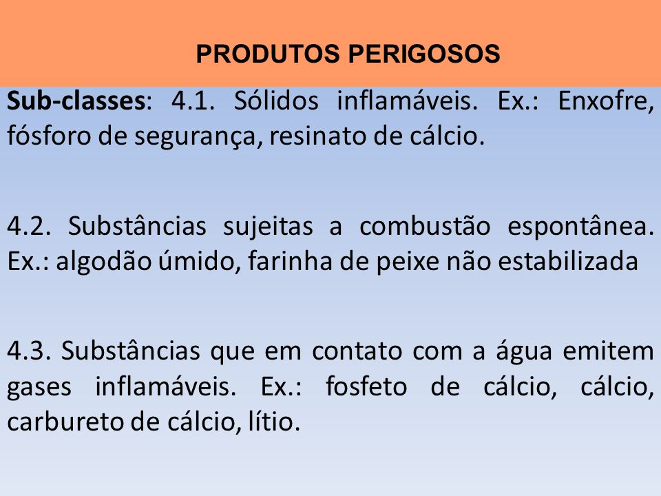 Sub-classes: Sólidos inflamáveis. Ex