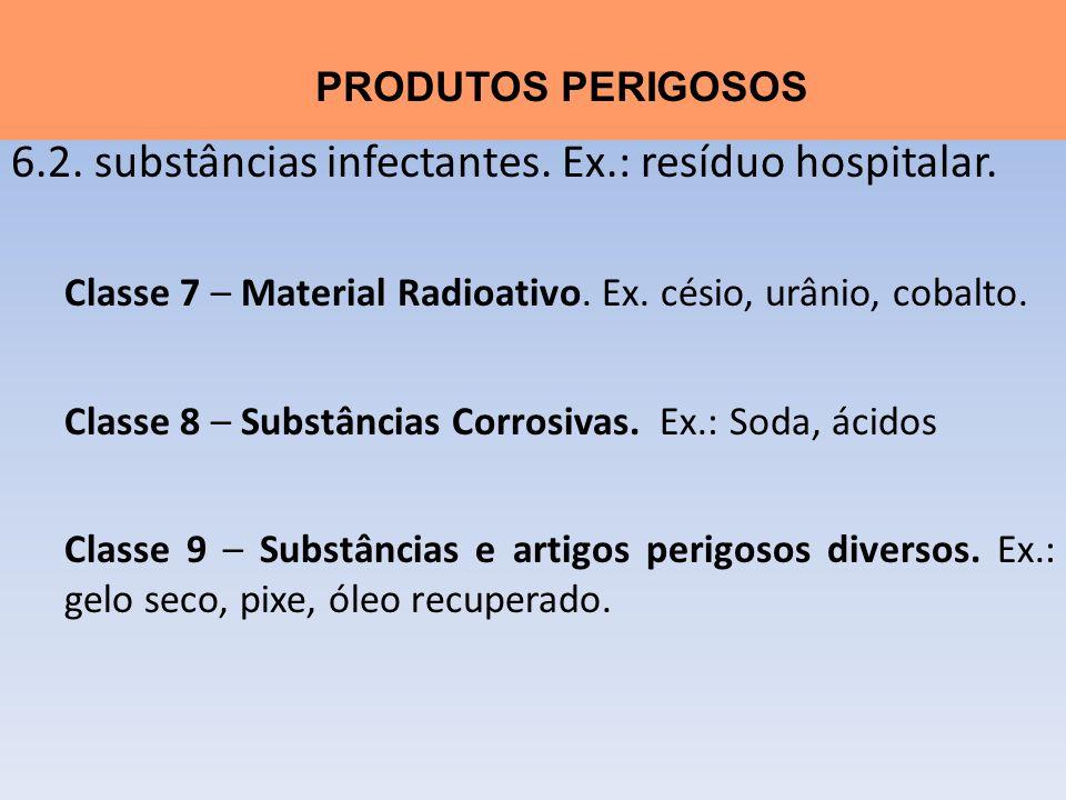 6.2. substâncias infectantes. Ex.: resíduo hospitalar.