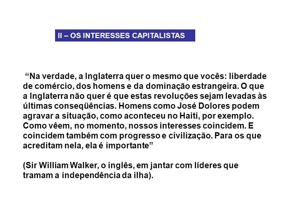 II – OS INTERESSES CAPITALISTAS