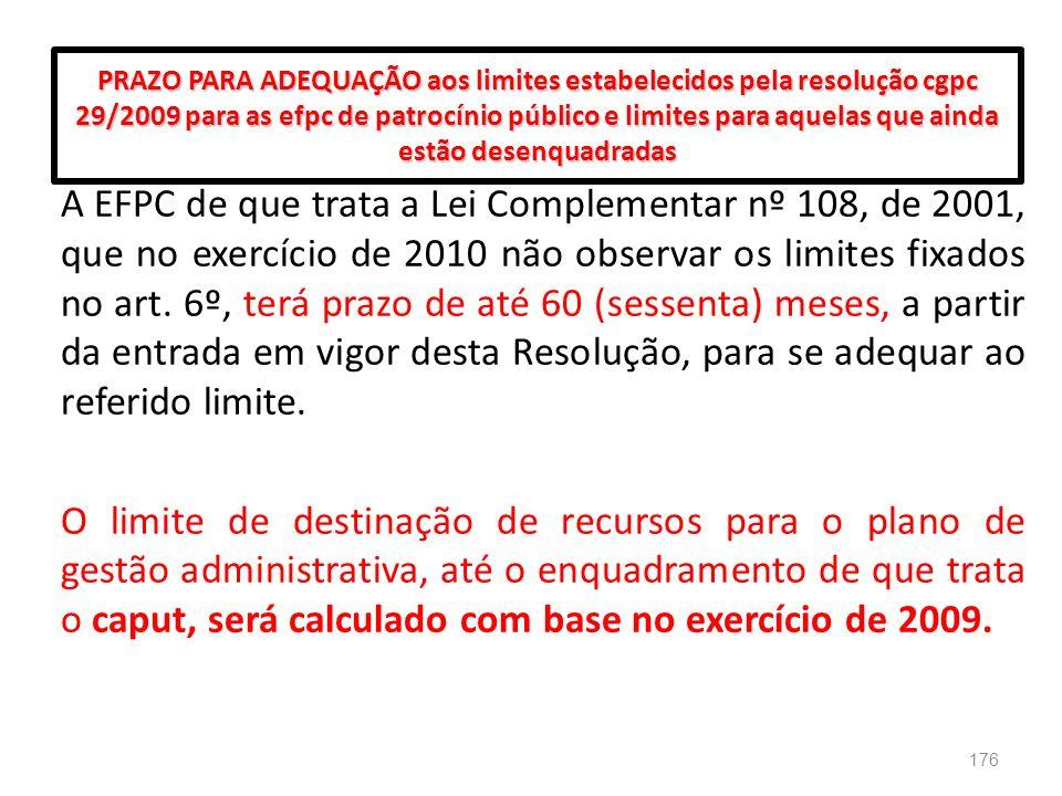 PRAZO PARA ADEQUAÇÃO aos limites estabelecidos pela resolução cgpc 29/2009 para as efpc de patrocínio público e limites para aquelas que ainda estão desenquadradas