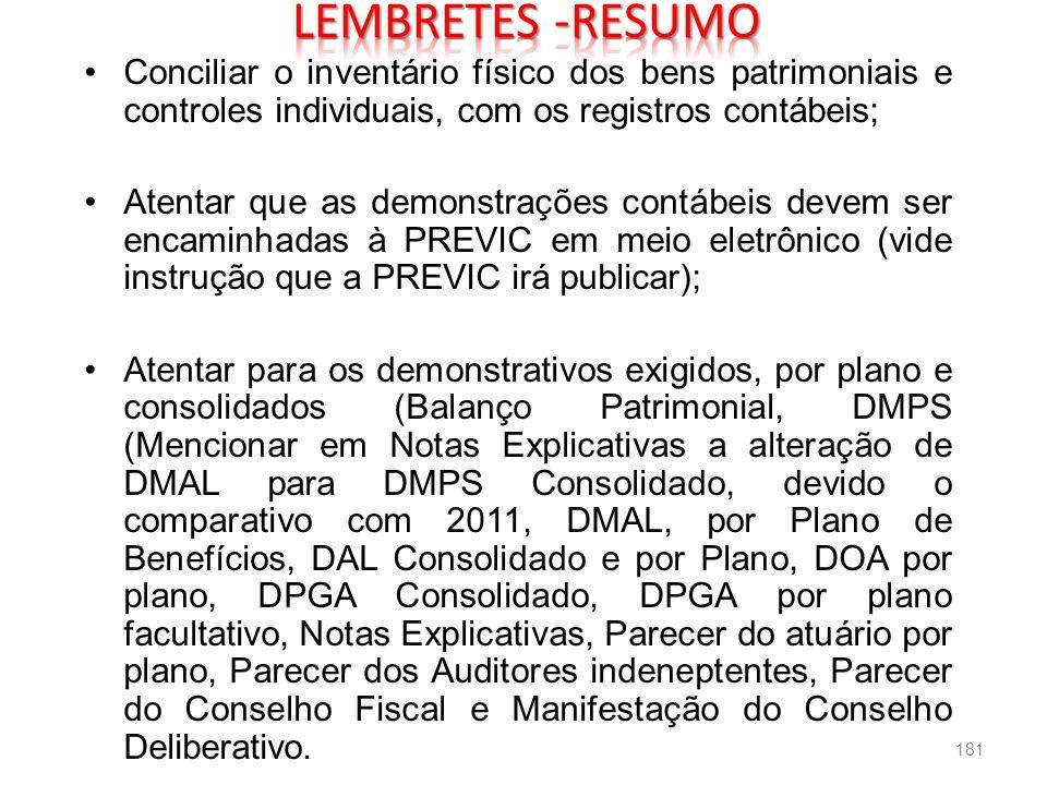 LEMBRETES -RESUMO Conciliar o inventário físico dos bens patrimoniais e controles individuais, com os registros contábeis;