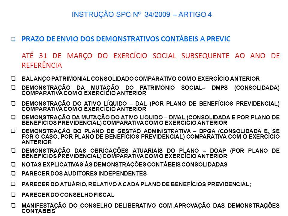 INSTRUÇÃO SPC Nº 34/2009 – ARTIGO 4