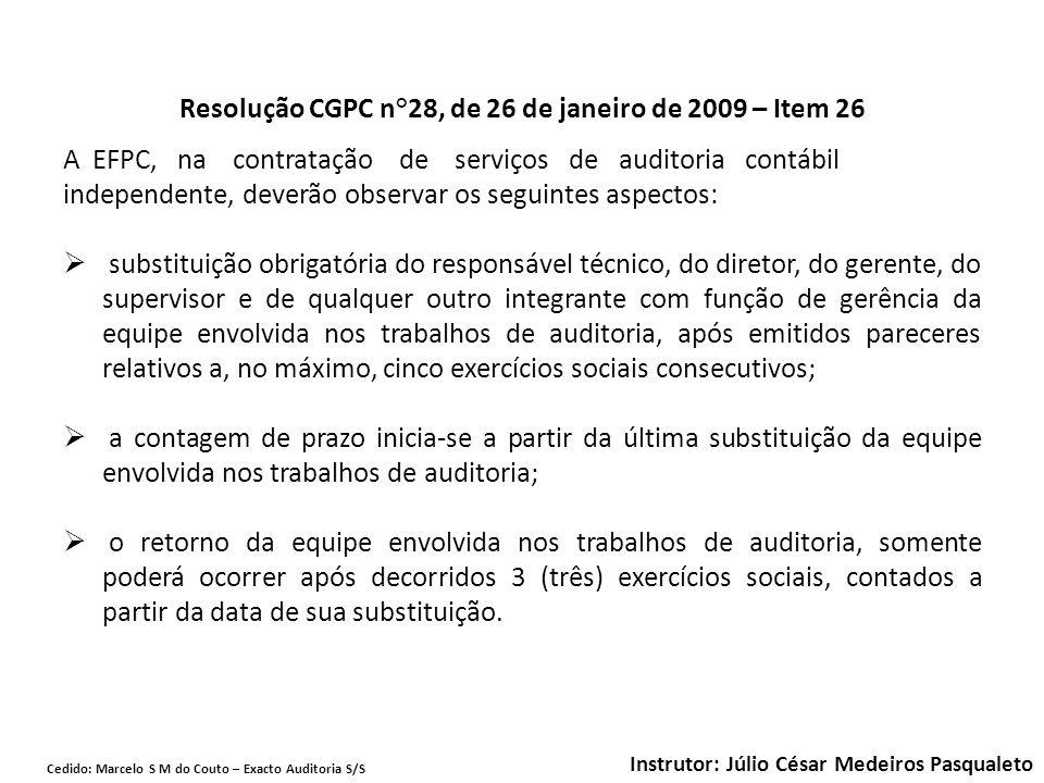 Resolução CGPC n°28, de 26 de janeiro de 2009 – Item 26