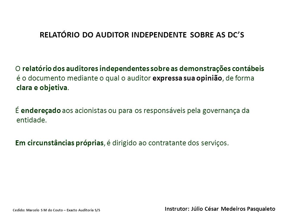 RELATÓRIO DO AUDITOR INDEPENDENTE SOBRE AS DC'S