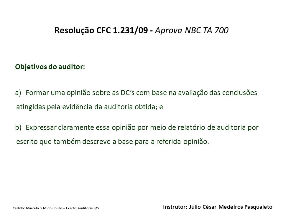 Resolução CFC 1.231/09 - Aprova NBC TA 700