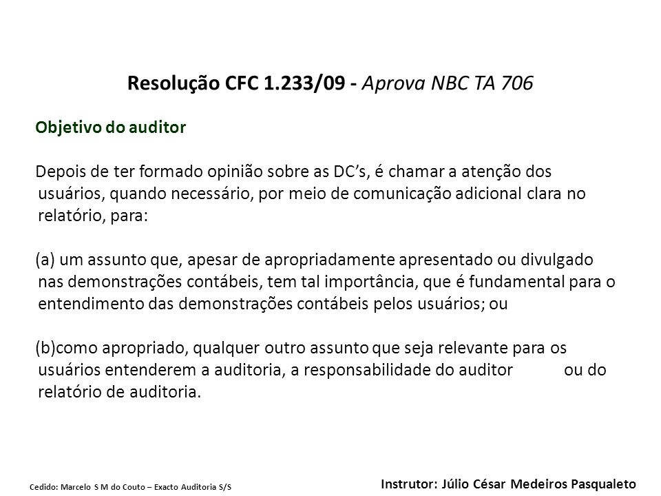 Cedido: Marcelo S M do Couto – Exacto Auditoria S/S