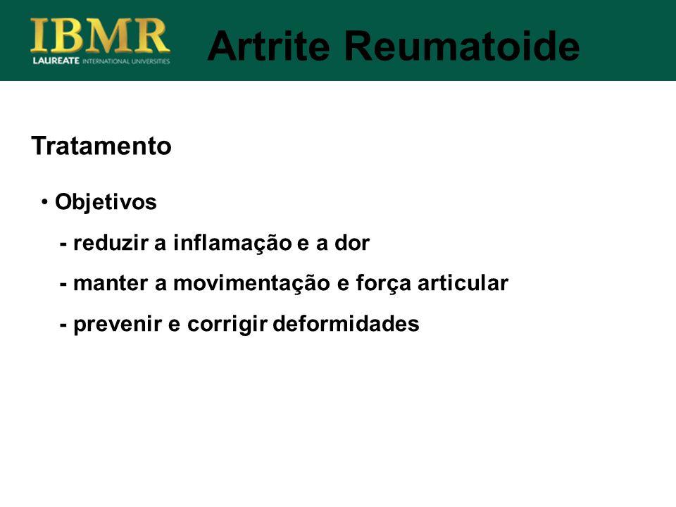 Artrite Reumatoide Tratamento Objetivos - reduzir a inflamação e a dor