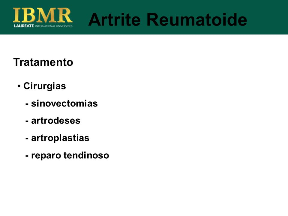Artrite Reumatoide Tratamento Cirurgias - sinovectomias - artrodeses
