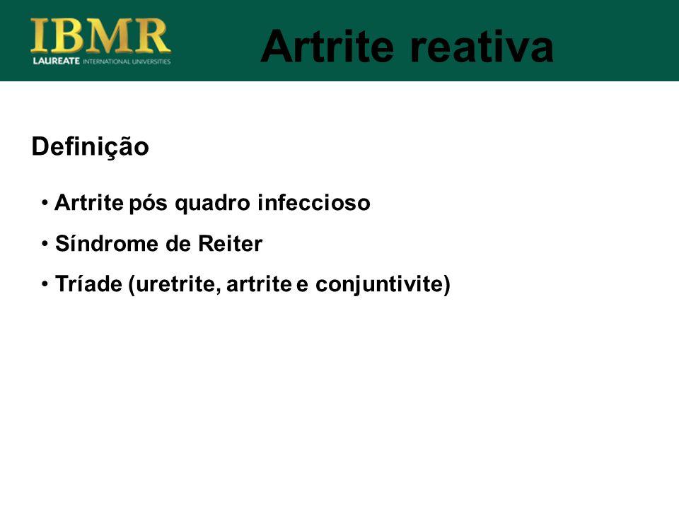 Artrite reativa Definição Artrite pós quadro infeccioso