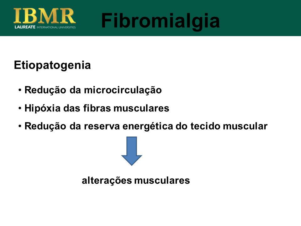 Fibromialgia Etiopatogenia Redução da microcirculação