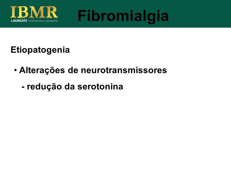Fibromialgia Etiopatogenia Alterações de neurotransmissores