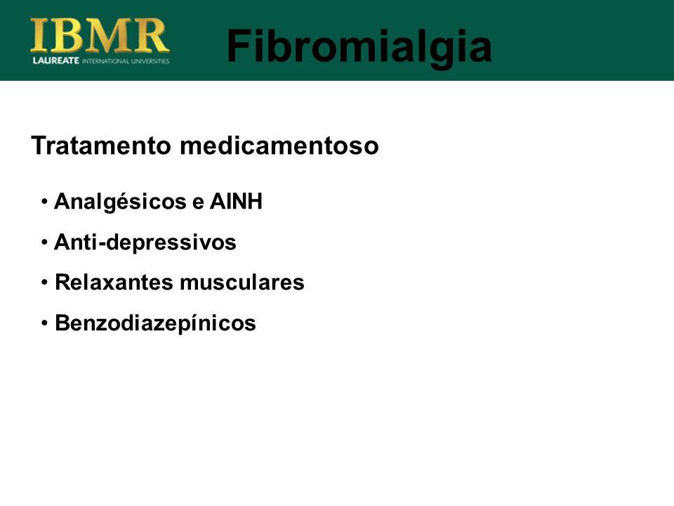 Fibromialgia Tratamento medicamentoso Analgésicos e AINH