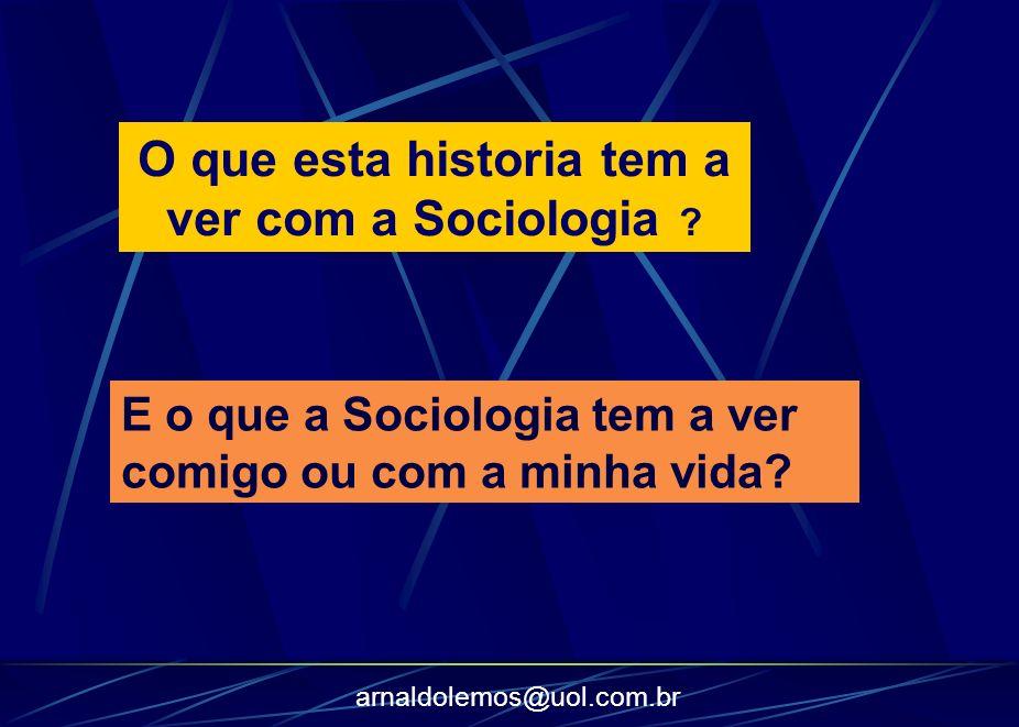 O que esta historia tem a ver com a Sociologia