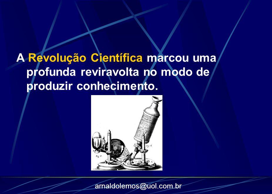 A Revolução Científica marcou uma profunda reviravolta no modo de produzir conhecimento.