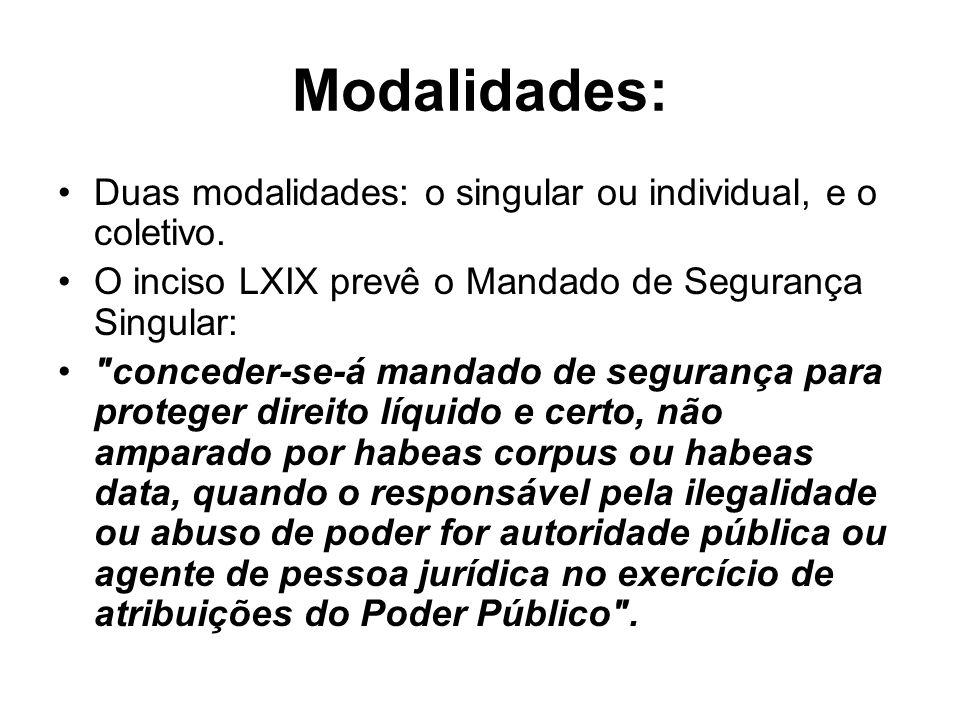 Modalidades: Duas modalidades: o singular ou individual, e o coletivo.