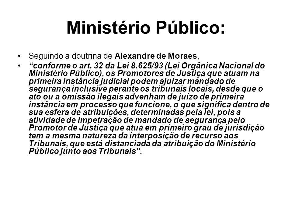 Ministério Público: Seguindo a doutrina de Alexandre de Moraes,