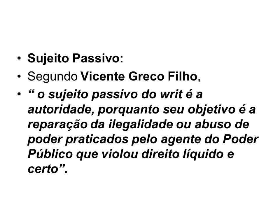 Sujeito Passivo:Segundo Vicente Greco Filho,