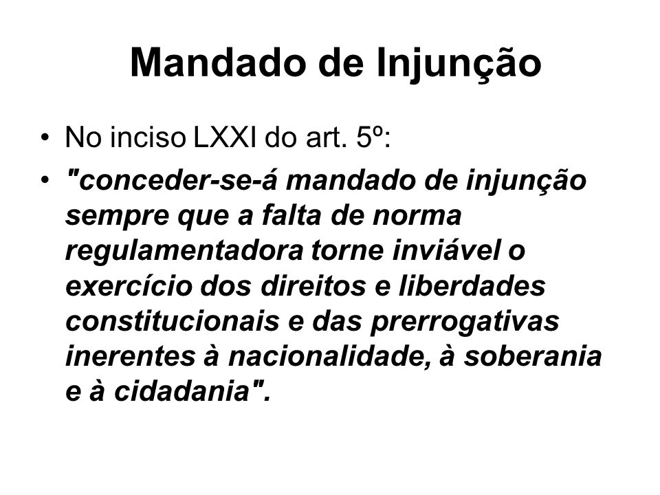 Mandado de Injunção No inciso LXXI do art. 5º: