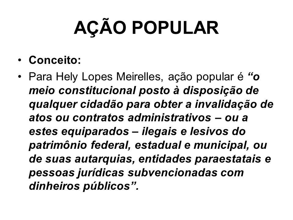 AÇÃO POPULAR Conceito:
