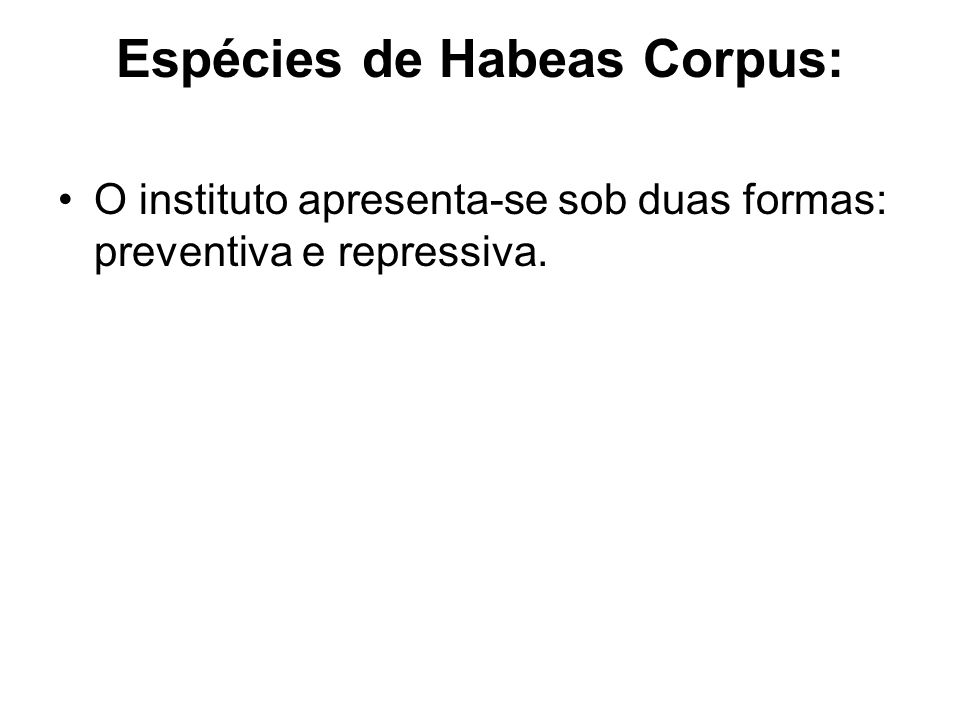 Espécies de Habeas Corpus: