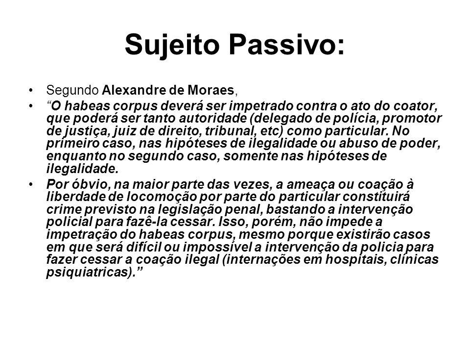 Sujeito Passivo: Segundo Alexandre de Moraes,