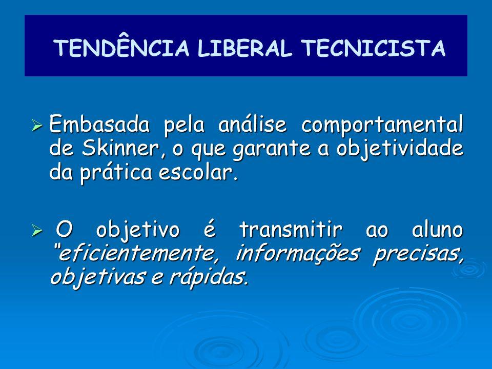 TENDÊNCIA LIBERAL TECNICISTA
