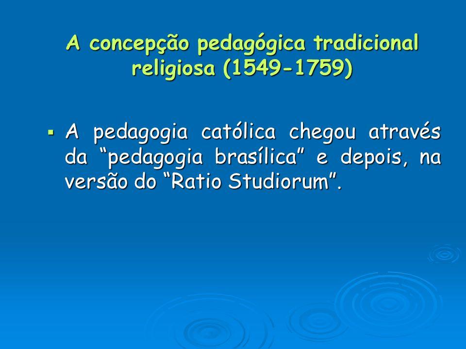 A concepção pedagógica tradicional religiosa (1549-1759)