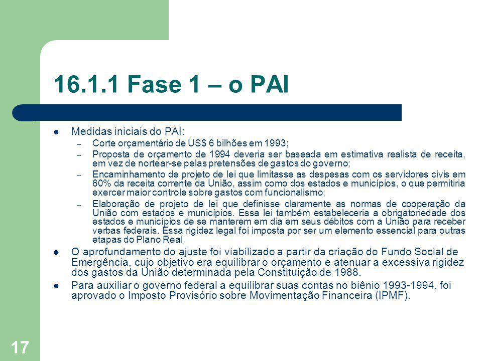 16.1.1 Fase 1 – o PAI Medidas iniciais do PAI: